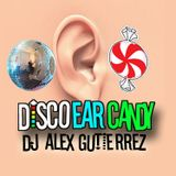 Disco Ear Candy by DJ Alex Gutierrez