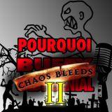 PBCG HORS SÉRIE CHAOS BLEEDS II