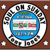 Soul On Sunday Show 30/09/18, Tony Jones on MônFM Radio * TOP * T U N E S * N. S.  &  M O T O W N *