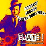 Ejate FM Sonidos Surterraneos Edición Blues/Funk/Folk