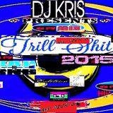 ^DjKris Pres^ TRILL' SHIT VOL 2 *R&B/HipHop/Rap*  (MyPickS) -2015- VariousArtists- NoN-Stop MixeD