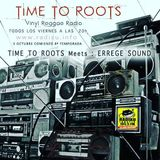 Time To Roots - Back On The Scene Meets Errege Sound - 5-10.2018.