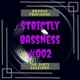 Groove Providers - Strictly Bassness #002 [The Dirty Sessions]