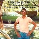Chicago jackin  The Midnight Son The Disciple Of House Music
