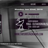 Elevation - Music with Feeling Jan 22nd, 2018 The Ground Radio Show by Yogi (Solid Garage TO)