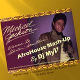 Michael Jackson - Wanna Be Startin' Somethin'  Dj MyV Afrohouse MASHUP