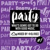 PARTY #001 〜今夜も踊らナイト〜 EDM,House,Pop,Trap,Bass,Afrobeats,Dubstep