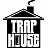 GET UP OUT MY TRAP/HOUSE