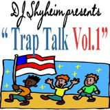 Trap Talk Vol.1 mixed by DJ Shyheim