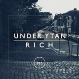 UNDER YTAN 015: Rich