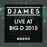 DJames - Live At Big D 2015