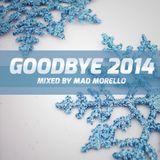 Mad Morello - Goodbye 2014 Mix