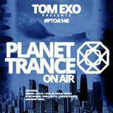 Tom Exo presents Planet Trance On Air (#PTOA146)