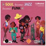 SOUL becomes JAZZ becomes FUNK