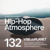 Hip-Hop Atmosphere #132 by DJ Alex Yurov @ VIBEdaPLANET.com