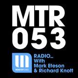 MTR053 with Mark Eteson & Richard Knott