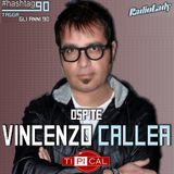#hashtag90 (Puntata del 13 Luglio 2016) (Ospite Vincenzo Callea from Ti.Pi.Cal.)