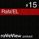 Rafa'EL - RaveView Podcast 015