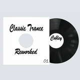 Cobley - Classic Trance Reworked 01