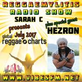 Reggaemylitis Radio Show ft July 2017 Global Reggae Chart & special guest interview with Hezron