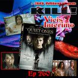Ep 260: The Quiet Ones, Vicis interimo
