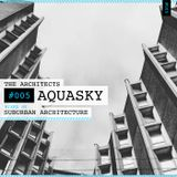 The Architects #005: Aquasky mixed by Suburban Architecture