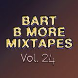 Bart B More Mixtapes Vol. 24