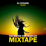 DJ Svoger - The Mister Fire Babylon Mixtape