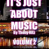 It's Just About Music By Thony Ritz (Volume 2)