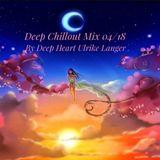 Deep Chillout Mix 04/18 By Deep Heart Ulrike Langer