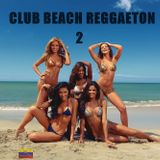 CLUB BEACH REGGAETON 2