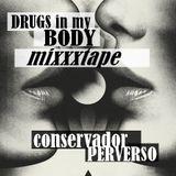 Drugs In My Body MIXXXTAPE