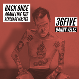 Back Once Again Like The Renegade Master (36FIVE House Music Sessions)
