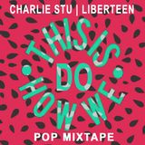 This Is How We Do Pop MixTape (feat. Liberteen)