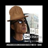 #BadDecisionsRadio Guest Mix 4 - BIN5