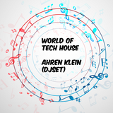 World Of Tech House (djset)