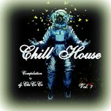 """CHILL HOUSE Vol.7""  chill house compilation"
