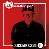 DJ SWERVE QUICK MIX RNB VOL 1