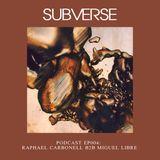 SUBVERSE PODCAST EP.004- RAPHAEL CARBONELL B2B MIGUEL LIBRE [03.19.16]
