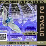 DJ Cyclic 7/20 2018 show 75 - progressive house etc. pre Halloween edition