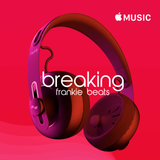 Breaking with Frankie Beats