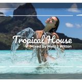 The Tropical House Session