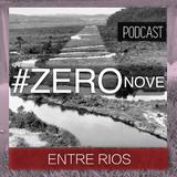 #ZERO NOVE - ENTRE RIOS