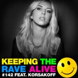 Keeping The Rave Alive Episode 142 featuring Korsakoff