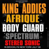 KING ADDIES VS BODY GUARD VS AFRIQUE VS SPECTRUM VS STEREO SONIC