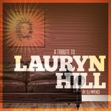 A Tribute To Lauryn Hill