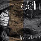 Delirium - episode 004