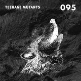 SVT-Podcast095 - Teenage Mutants