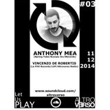 LUP#03 Let Us Play 11.12.2014 special guest Anthony Mea