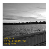Abe pres. 60'00'' Sessions: Going Home #01